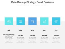 Data Backup Strategy Small Business Ppt Powerpoint Presentation Ideas Vector Cpb