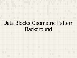 Data Blocks Geometric Pattern