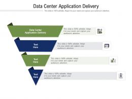 Data Center Application Delivery Ppt Powerpoint Presentation Slides Aids Cpb
