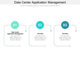Data Center Application Management Ppt Powerpoint Presentation Outline Cpb
