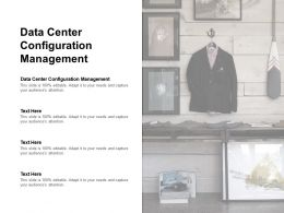 Data Center Configuration Management Ppt Powerpoint Presentation Ideas Cpb