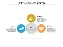Data Center Connectivity Ppt Powerpoint Presentation Icon Maker Cpb