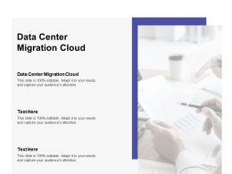 Data Center Migration Cloud Ppt Powerpoint Presentation Portfolio Grid Cpb