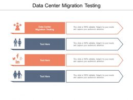 Data Center Migration Testing Ppt Powerpoint Presentation Styles Graphics Design Cpb