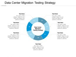 Data Center Migration Testing Strategy Ppt Powerpoint Presentation Styles Graphic Images Cpb
