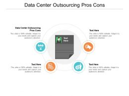 Data Center Outsourcing Pros Cons Ppt Powerpoint Presentation Show Pictures Cpb