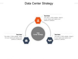 Data Center Strategy Ppt Powerpoint Presentation Professional Show Cpb