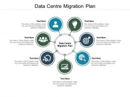 Data Centre Migration Plan Ppt Powerpoint Presentation Infographics Graphic Images Cpb