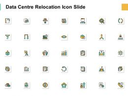 Data Centre Relocation Icon Slide Storage Ppt Powerpoint Presentation Outline