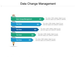 Data Change Management Ppt Powerpoint Presentation Gallery Slide Portrait Cpb