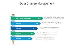 Data Change Management Ppt Powerpoint Presentation Gallery Slide Portrait Cpb