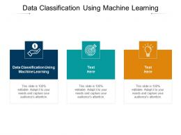 Data Classification Using Machine Learning Ppt Powerpoint Presentation Show Cpb