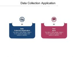 Data Collection Application Ppt Powerpoint Presentation Infographic Template Tips Cpb