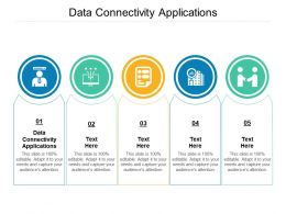 Data Connectivity Applications Ppt Powerpoint Presentation Layouts Slides Cpb