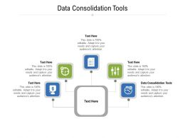 Data Consolidation Tools Ppt Powerpoint Presentation Infographic Template Ideas Cpb