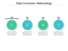 Data Conversion Methodology Ppt Powerpoint Presentation Show Topics Cpb