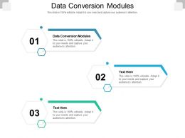 Data Conversion Modules Ppt Powerpoint Presentation Show Microsoft Cpb