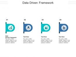Data Driven Framework Ppt Powerpoint Presentation Inspiration Ideas Cpb