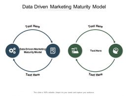 Data Driven Marketing Maturity Model Ppt Powerpoint Presentation Icon Infographic Template Cpb
