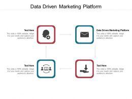 Data Driven Marketing Platform Ppt Powerpoint Presentation Ideas Slide Download Cpb