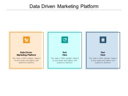 Data Driven Marketing Platform Ppt Powerpoint Presentation Infographics Professional Cpb