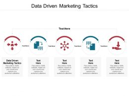 Data Driven Marketing Tactics Ppt Powerpoint Presentation Show Examples Cpb