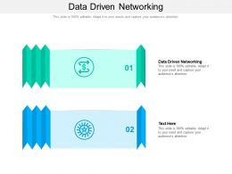 Data Driven Networking Ppt Powerpoint Presentation Summary Professional Cpb