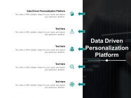 Data Driven Personalization Platform Ppt Powerpoint Presentation Portfolio Layout Cpb