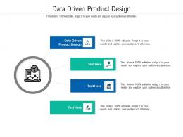 Data Driven Product Design Ppt Powerpoint Presentation Infographics Designs Cpb