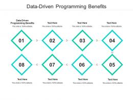 Data Driven Programming Benefits Ppt Powerpoint Presentation Summary Guidelines Cpb