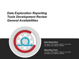 Data Exploration Reporting Tools Development Review General Availabilities
