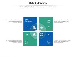 Data Extraction Ppt Powerpoint Presentation Model Styles Cpb