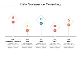 Data Governance Consulting Ppt Powerpoint Presentation Professional Slide Cpb