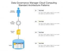 Data Governance Manager Cloud Computing Standard Architecture Patterns Ppt Presentation Diagram