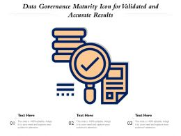 Data Governance Maturity Icon For Validated And Accurate Results