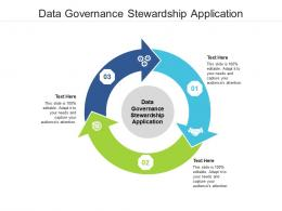 Data Governance Stewardship Application Ppt Powerpoint Presentation Outline Cpb