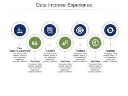 Data Improve Experience Ppt Powerpoint Presentation Summary Influencers Cpb
