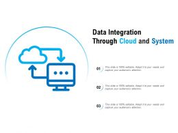 Data Integration Through Cloud And System