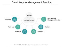 Data Lifecycle Management Practice Ppt Powerpoint Presentation Outfit Cpb