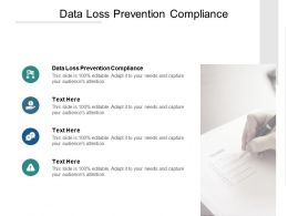 Data Loss Prevention Compliance Ppt Powerpoint Presentation Infographics Slideshow Cpb