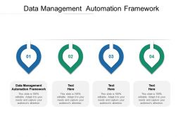 Data Management Automation Framework Ppt Powerpoint Presentation Infographics Cpb