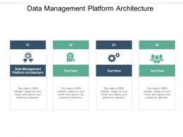 Data Management Platform Architecture Ppt Powerpoint Presentation Visual Aids Portfolio Cpb