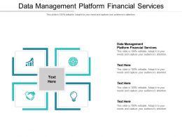 Data Management Platform Financial Services Ppt Powerpoint Presentation Inspiration Portfolio Cpb