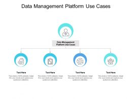 Data Management Platform Use Cases Ppt Powerpoint Presentation Icon Cpb