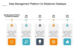 Data Management Platform Vs Relational Database Ppt Powerpoint Presentation Backgrounds Cpb