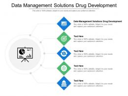 Data Management Solutions Drug Development Ppt Powerpoint Presentation Infographic Template Guidelines Cpb