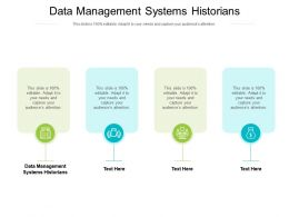 Data Management Systems Historians Ppt Powerpoint Presentation Summary Cpb