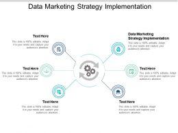 Data Marketing Strategy Implementation Ppt Powerpoint Presentation Slides Design Ideas Cpb
