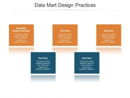 Data Mart Design Practices Ppt Powerpoint Presentation Layouts Brochure Cpb