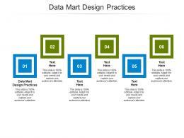 Data Mart Design Practices Ppt Powerpoint Presentation Slides Background Image Cpb